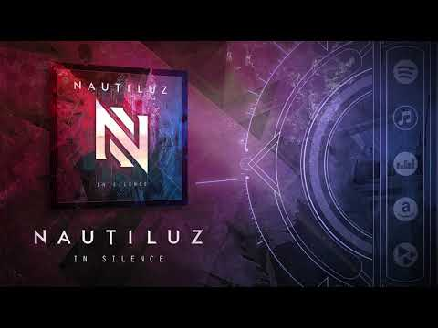 Nautiluz - In Silence (New Single Official Stream)